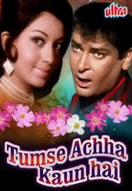 Kabhi Humne Nahi Socha Tha-----Tumse Achchha Kaun Hai (1969)