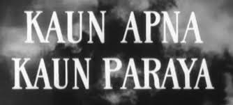 Kaun Apna Kaun Paraya FROM Kaun Apna Kaun Paraya (1963)...